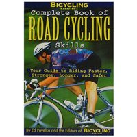 Rodale Bicycling Magazine's Complete Book Of Road Cycling Skills