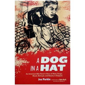 Velopress  A Dog In a Hat By Joe Parkin  - Click to view a larger image