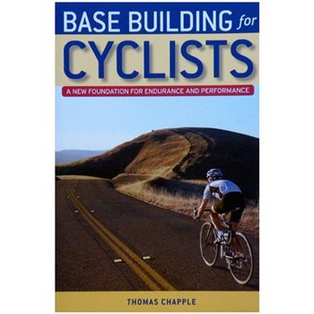 Velopress  Base Building for Cyclists: A new Foundation for Endurance and Performance By Thomas Chapple  - Click to view a larger image