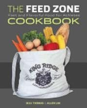 Velopress  The Feed Zone Cookbook: Fast and Flavorful Food for Athletes